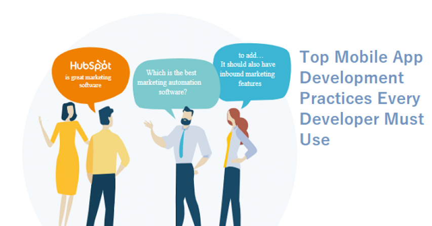 Top Mobile App Development Practices Every Developer Must Use