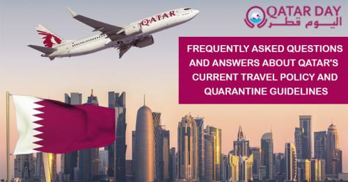 Frequently Asked Questions and Answers on Qatar's  Current Travel Policy and Quarantine Guidelines