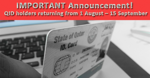 IMPORTANT Announcement! QID holders returning from 1 August – 15 September