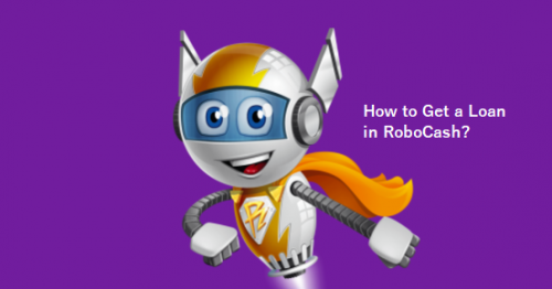 How to Get a Loan in RoboCash?