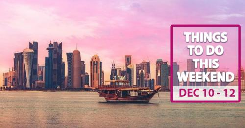 Things to do this weekend in Doha (December 10-12)
