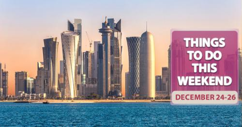Things to do this weekend in Doha (December 24-26)