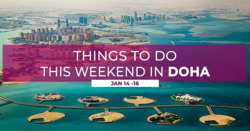 Things to do this weekend in Doha (January 14-16)