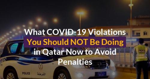 COVID-19 restrictions qatar, COVID-19 violations qatar, qatar violations, qatar penalties, qatar covid-19 penalties