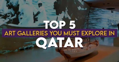 Top 5 Art Galleries You Must Explore in Qatar