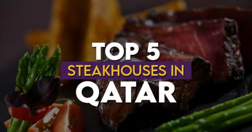 Top 5 Steakhouses in Qatar