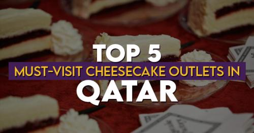 Top 5 Must-Visit Cheesecake Outlets in Qatar