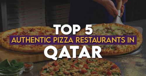 Top 5 Authentic Pizza Restaurants in Qatar
